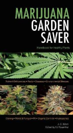 Marijuana Garden Saver: Handbook for Healthy Plants (Paperback)