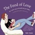 The Food of Love: The Easier Way to Breastfeed Your Baby (Paperback)