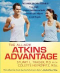 The All-New Atkins Advantage: The 12-week Low-Carb Program to Lose Weight, Achieve Peak Fitness and Health, and M... (Paperback)