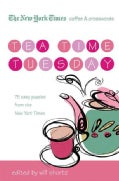 The New York Times Coffee and Crosswords Tea Time Tuesday: 75 Easy Tuesday Puzzles from the New York Times (Paperback)