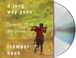 A Long Way Gone: Memoirs of a Boy Soldier (CD-Audio)