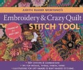 Judith Baker Montano's Embroidery & Crazy Quilt Stitch Tool: 180+ Stitches & Combinations - Tips for Needles, ... (Spiral bound)