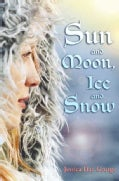 Sun and Moon, Ice and Snow (Paperback)