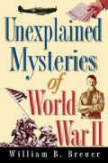 Unexplained Mysteries of World War II (Paperback)