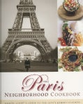 The Paris Neighborhood Cookbook: Danyel Couet's Guide to the City's Ethnic Cuisines (Hardcover)