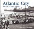 Atlantic City Then & Now (Hardcover)