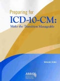 Preparing for ICD-10-CM: Make the Transition Manageable (Paperback)