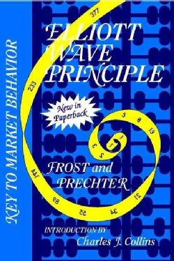 Elliott Wave Principle: Key to Market Behavior (Paperback)