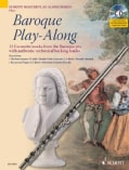 Baroque Play-Along For Flute: 12 Favorite Works from the Baroque Era, With Authentic Orchestral Backing Tracks