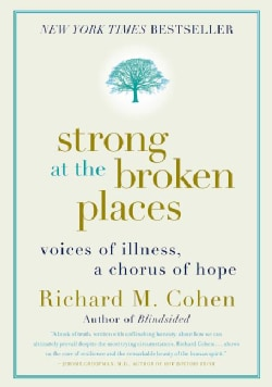 Strong at the Broken Places: Voices of Illness, a Chorus of Hope (Paperback)