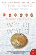 Winter World: The Ingenuity of Animal Survival (Paperback)