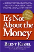 It's Not About the Money: A Financial Game Plan for Staying Safe, Sane, and Calm in Any Economy (Paperback)