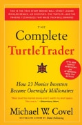 The Complete TurtleTrader: How 23 Novice Investors Became Overnight Millionaires (Paperback)
