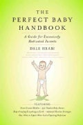 The Perfect Baby Handbook: A Guide for Excessively Motivated Parents (Paperback)
