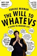 The Will to Whatevs: A Guide to Modern Life (Paperback)