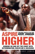 Aspire Higher: Winning On and Off the Court with Determination, Discipline, and Decisions (Paperback)