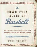 The Unwritten Rules of Baseball: The Etiquette, Conventional Wisdom, and Axiomatic Codes of Our National Pastime (Hardcover)