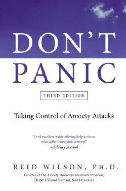 Don't Panic: Taking Control of Anxiety Attacks (Paperback)