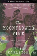 The Moonflower Vine: A Novel (Paperback)