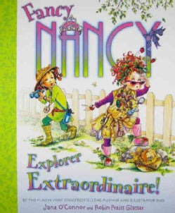 Fancy Nancy Explorer Extraordinaire! (Hardcover)