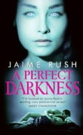 A Perfect Darkness (Paperback)