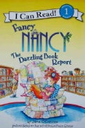 Fancy Nancy: the Dazzling Book Report (Paperback)