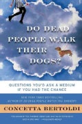Do Dead People Walk Their Dogs?: Questions You'd Ask a Medium If You Had the Chance (Paperback)