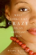 What Looks Like Crazy On an Ordinary Day (Paperback)