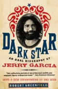 Dark Star: An Oral Biography of Jerry Garcia (Paperback)