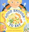 Good Enough to Eat: A Kid's Guide to Food and Nutrition (Paperback)