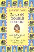 A Junie B. Double Edition!: Junie B., First Grader at Last!/ Junie B., First Grader: Toothless Wonder (Hardcover)