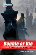 Double or Die: A James Bond Adventure (Paperback)