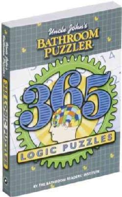 Uncle John's Bathroom Puzzler: 365 Logic Puzzles: 365 Logic Puzzles (Paperback)