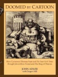 Doomed by Cartoon: How Cartoonist Thomas Nast and the New York Times Brought Down Boss Tweed and His Ring of Thieves (Paperback)