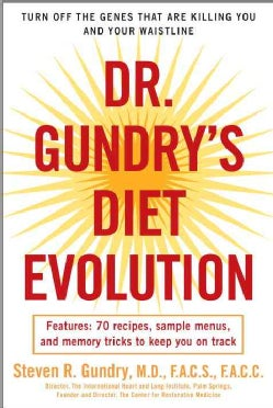 Dr. Gundry's Diet Evolution: Turn Off the Genes That Are Killing You and Your Waistline (Paperback)