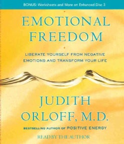 Emotional Freedom: Liberate Yourself from Negative Emotions and Transform Your Life (CD-Audio)
