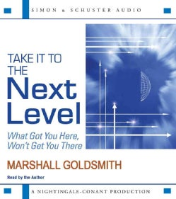 Take It to the Next Level: What Got You Here, Won't Get You There (CD-Audio)