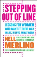 Stepping Out of Line: Lessons for Women Who Want It Their Way...in Life, in Love, and at Work (Paperback)