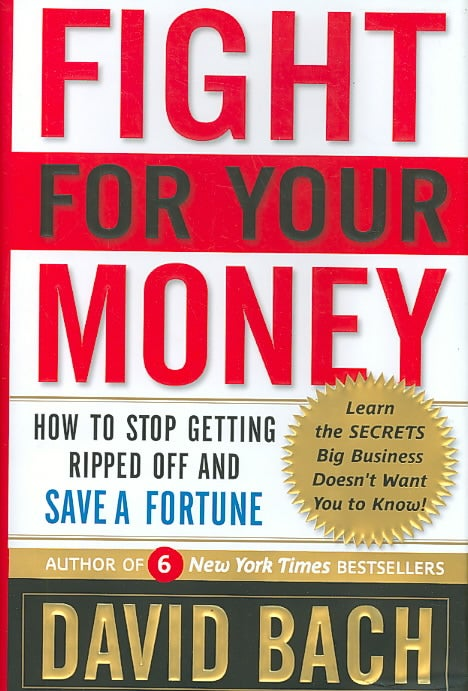 Fight for Your Money: How To Stop Getting Ripped off and Save A Fortune (Hardcover)
