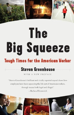 The Big Squeeze: Tough Times for The American Worker (Paperback)