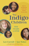 The Indigo Children Ten Years Later: What's Happening With the Indigo Teenagers! (Paperback)