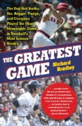 The Greatest Game: The Day that Bucky, Yaz, Reggie, Pudge, and Company Played the Most Memorable Game in Baseball... (Paperback)