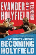Becoming Holyfield: A Fighter's Journey (Paperback)