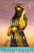 Mother of the Believers: A Novel of the Birth of Islam (Paperback)
