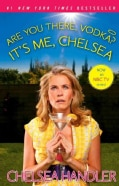 Are You There, Vodka? It's Me, Chelsea (Paperback)