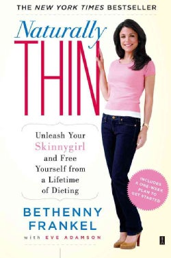 Naturally Thin: Unleash Your SkinnyGirl and Free Yourself from a Lifetime of Dieting (Paperback)