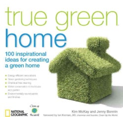 True Green Home: 100 Inspirational Ideas for Creating a Green Environment at Home (Paperback)