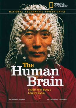 National Geographic Investigates the Human Brain: Inside Your Body's Control Room (Hardcover)