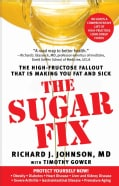 The Sugar Fix: The High-Fructose Fallout That Is Making You Fat and Sick (Paperback)