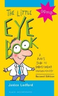 The Little Eye Book: A Pupil's Guide to Understanding Ophthalmology (Paperback)